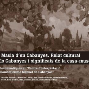 La Masia d'en Cabanyes. Relat cultural dels Cabanyes i significats de la casa-museu