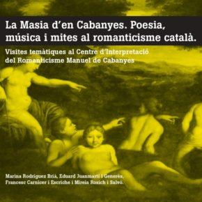 La Masia d'en Cabanyes. Poesia, música i mites al romanticisme català.